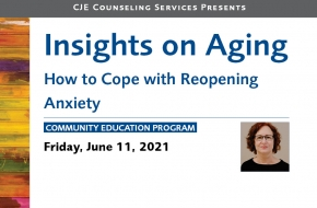 Insights on Aging—How to Cope with Reopening Anxiety